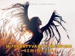 HIPERAKTYVAUS KVĖPAVIMO SEMINARAS. REGISTRACIJA TEL.: 8 610 44008