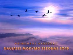 NAUJASIS MOKYMO SEZONAS 2019 Registracija +370 610 44008
