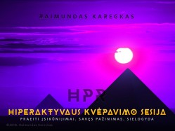 HIPERAKTYVAUS KVĖPAVIMO SESIJA. Registracija TEL.: 8 610 44008