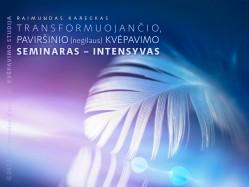 TRANSFORMUOJANČIO, PAVIRŠINIO (negilaus) KVĖPAVIMO SEMINARAS – INTENSYVAS. Registracija TEL.: 8 610 44008