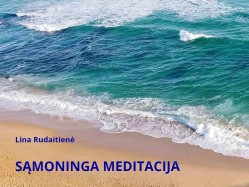L. Rudaitienė - Sąmoninga meditacija