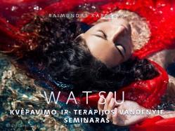 WATSU - kvėpavimo ir terapijos vandenyje seminaras. REGISTRACIJA TEL.: 8 610 44008