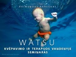 WATSU – kvėpavimo ir terapijos vandenyje seminaras. REGISTRACIJA TEL.: 8 610 44008